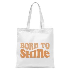 Born To Shine Tote Bag - White
