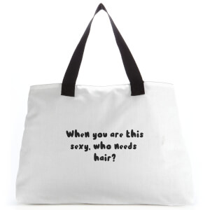 When You Are This Sexy, Who Needs Hair? Tote Bag