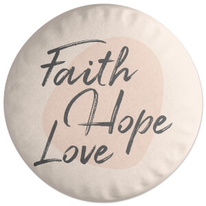 Faith Hope Love Round Cushion