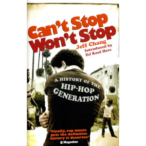 Can't Stop Won't Stop: History of the Hip-Hop Generation (Paperback)