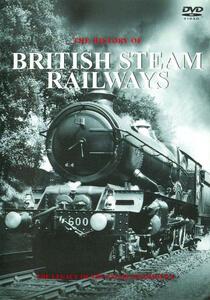 History Of British Steam Railways