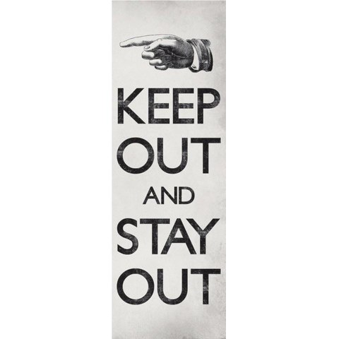 Keep Out And Stay Out - 12 x 36 Inches Midi Poster