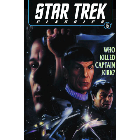 Star Trek Classics: Who Killed Captain Kirk - Volume 5 Graphic Novel