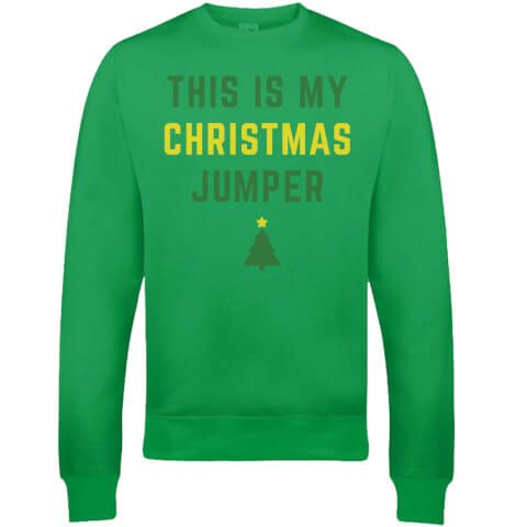 This Is My Christmas Jumper Christmas Sweatshirt - Green