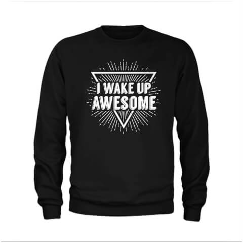 Sweatshirt I Wake Up Awesome -Noir
