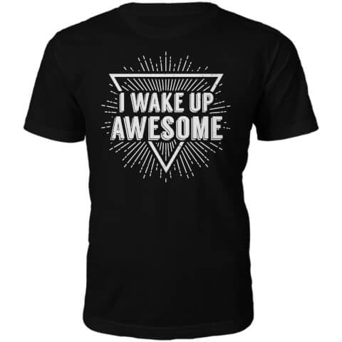 T-Shirt Unisexe I Wake Up Awesome -Noir