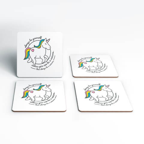 Always Be Yourself Unless You Can Be A Unicorn Coasters