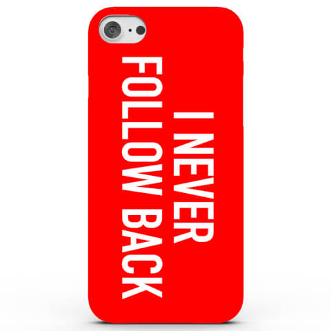 I Never Follow Back Phone Case for iPhone & Android - 4 Colours