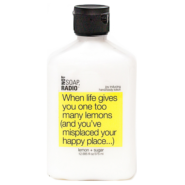 Not Soap Radio When life gives you one too many lemons (and you've misplaced your happy place...) Hand/Body Lotion 375ml