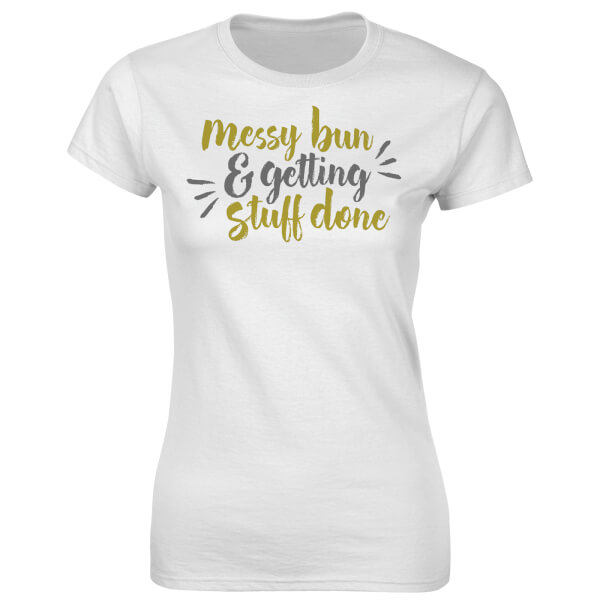 Fitness Women's Messy Bun And Getting Stuff Done T-Shirt - White