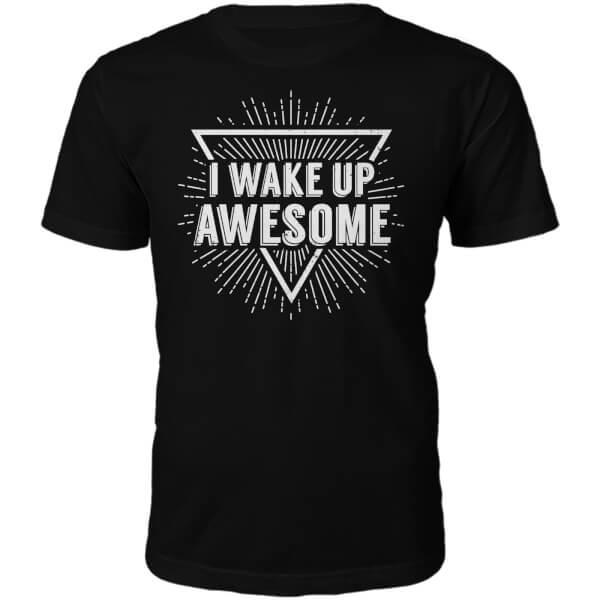 T-Shirt Unisexe I Wake Up Awesome -Noir