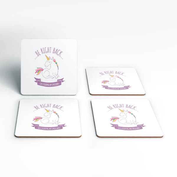Be Right Back Feeding My Unicorn Coasters