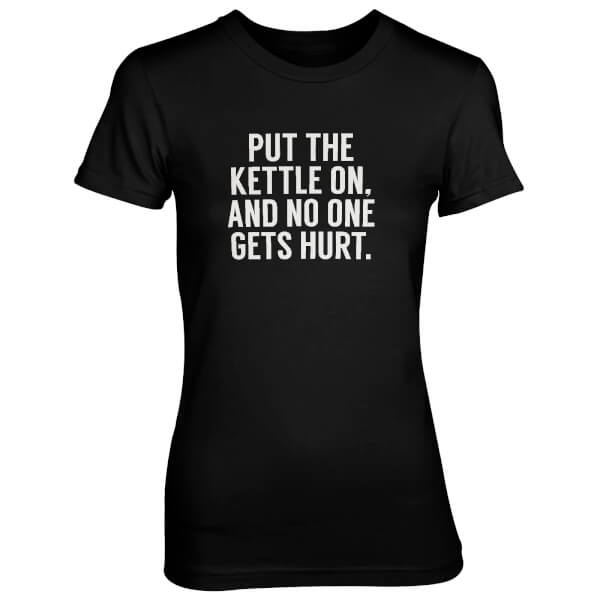 Put The Kettle On And No One Gets Hurt Women's Black T-Shirt