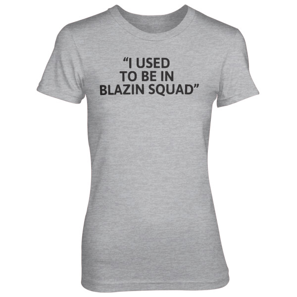I Used To Be In Blazing Squad Grey T-Shirt