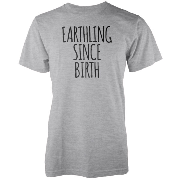 Earthling Since Birth Grey T-Shirt