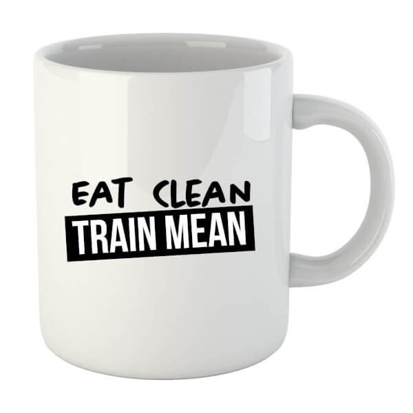 Eat Clean Train Mean Mug