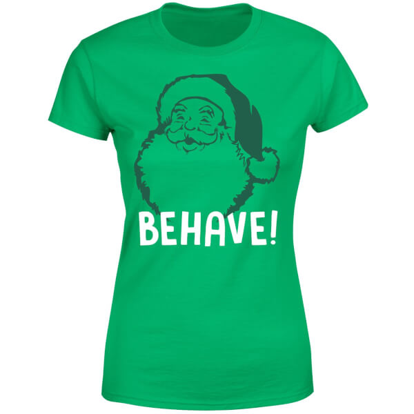 Behave! Women's T-Shirt - Kelly Green
