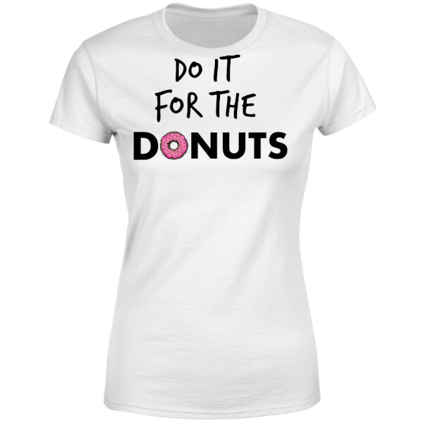 Do it for Donuts Women's T-Shirt - White