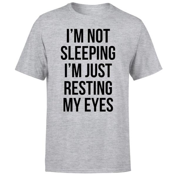 Im not Sleeping Im Resting my Eyes T-Shirt - Grey