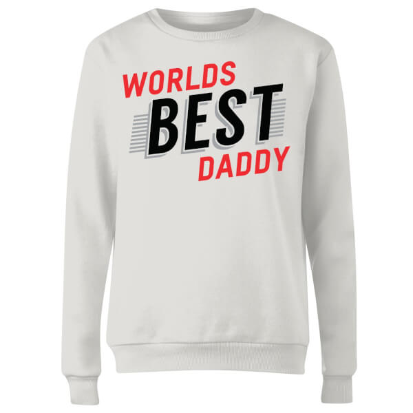 Worlds Best Daddy Women's Sweatshirt - White