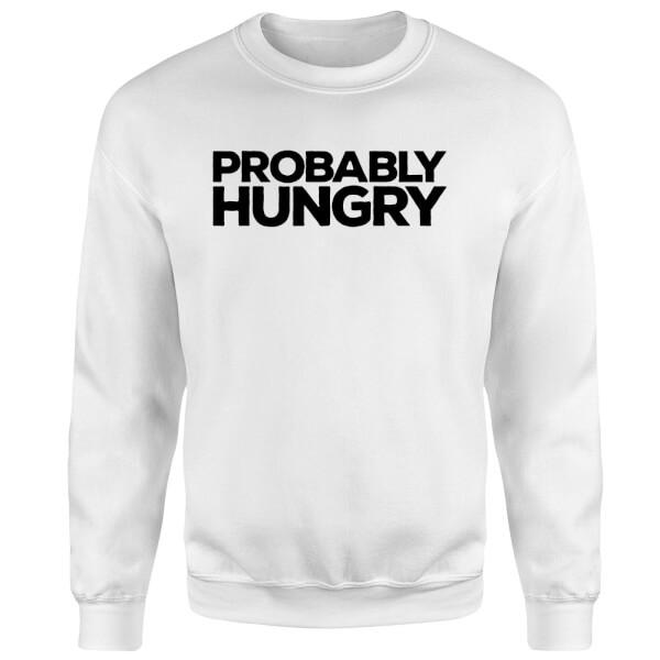 Probably Hungry Sweatshirt - White