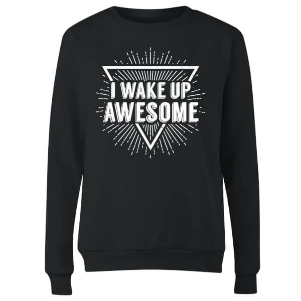 I Wake up Awesome Women's Sweatshirt - Black