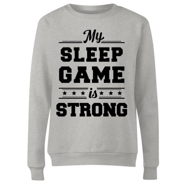 My Sleep Game is Strong Women's Sweatshirt - Grey