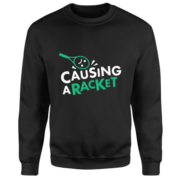 Causing a Racket Sweatshirt - Black