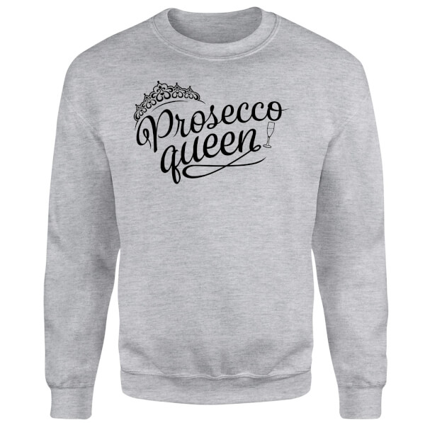 Prosecco Queen Sweatshirt - Grey