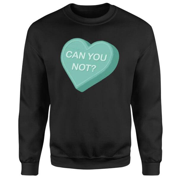 Can You Not Sweatshirt - Black