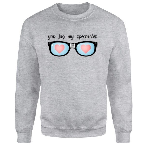 You Fog My Spectacles Sweatshirt - Grey