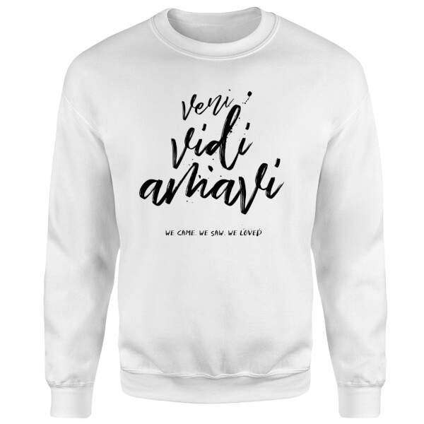 We Came. We Saw. We Loved. Sweatshirt - White