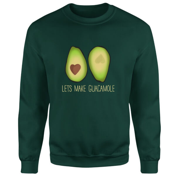 Lets Make Guacamole Sweatshirt - Forest Green