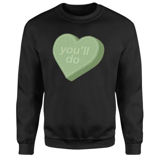 You'll Do Sweatshirt - Black