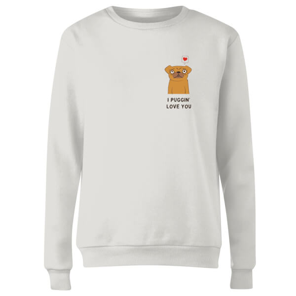 I Puggin' Love You Women's Sweatshirt - White