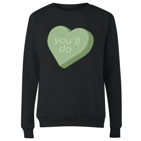 You'll Do Women's Sweatshirt - Black