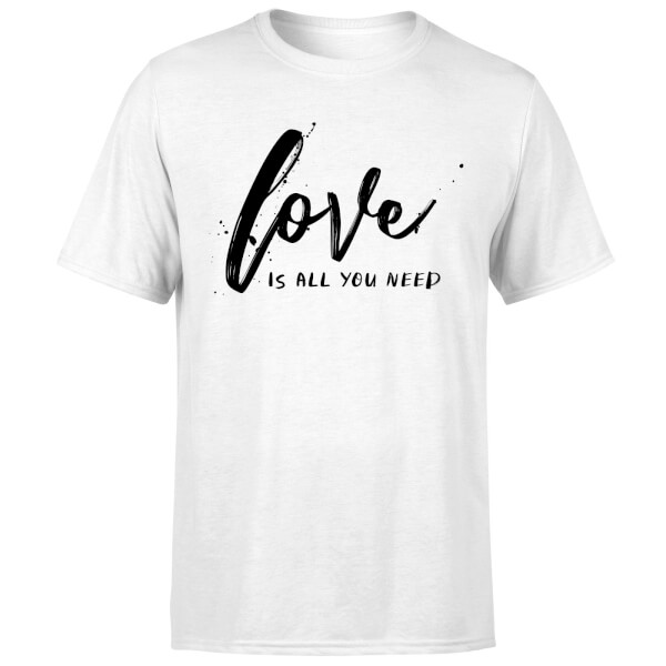 Love Is All You Need T-Shirt - White