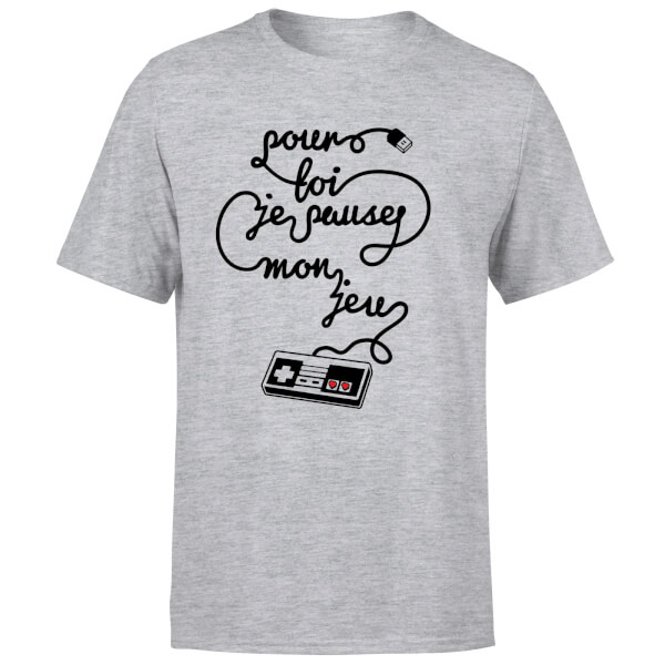 I'd Pause My Game For You (FR) T-Shirt - Grey