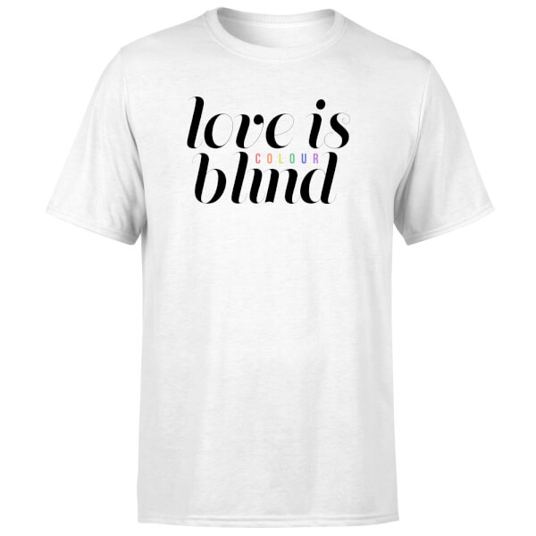 Love Is (Colour) Blind T-Shirt - White