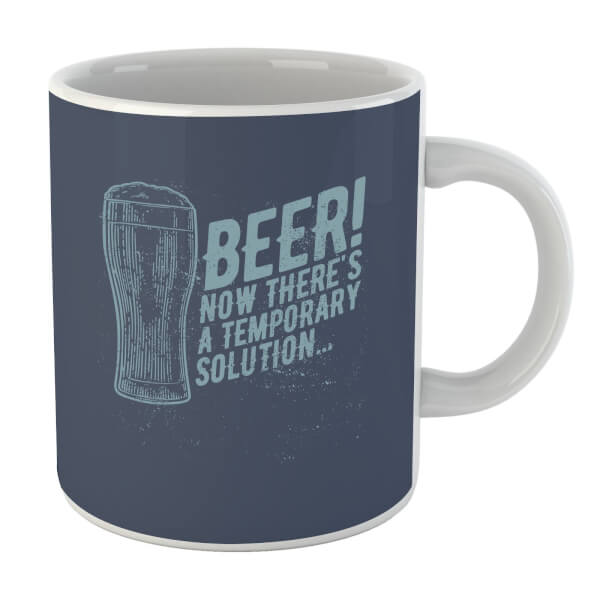 Beer Temporary Solution Mug
