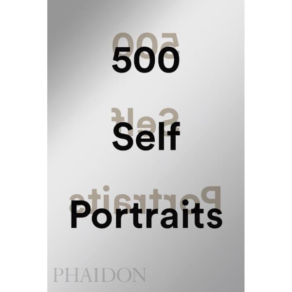 Phaidon: 500 Self-Portraits
