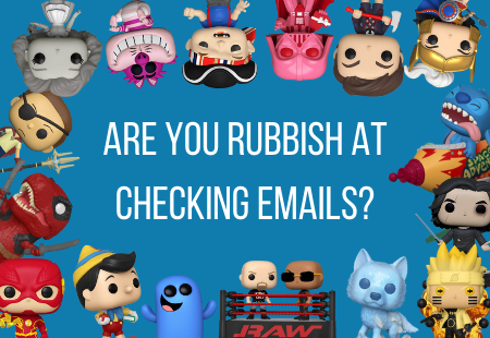 Are you rubbish at checking emails?