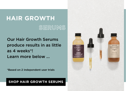 Our Hair Growth Serums produce  results in as little as 4 weeks*! Learn more below ... click to SHOP HAIR GROWTH SERUMS