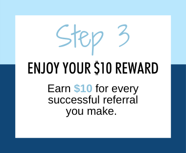 Step 3 Enjoy your $10 reward and earn $10 for every successful referral you make!