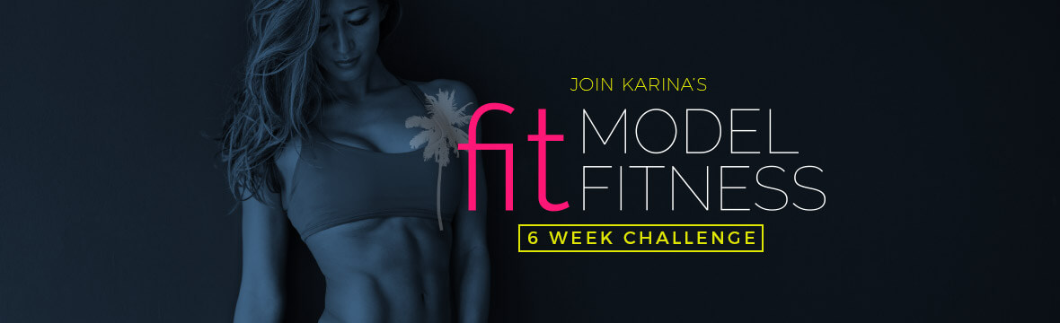 Start today with Karina Elle's 6 Week Fit Model Fitness Challenge