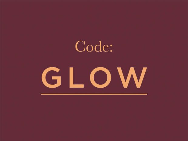 BE A GLOW GETTER