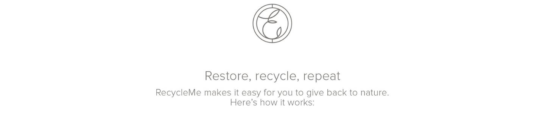 Restore, Recycle, repeat