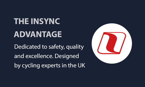 The Insync Advantage. Dedicated to safety, quality and excellence. Designed by experts in the UK.