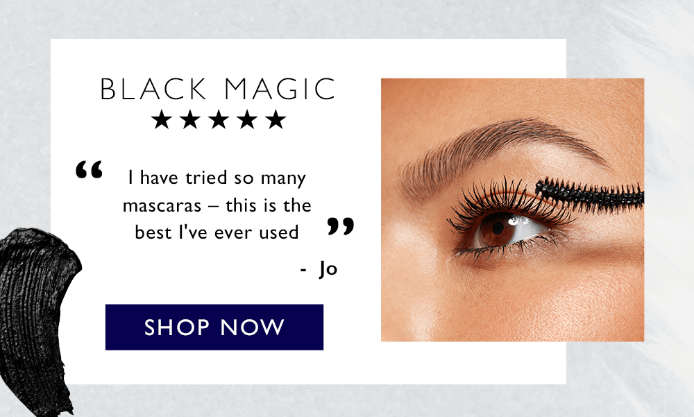 Black magic - I have tried so many mascaras - this is the best I've used