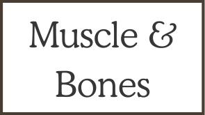 Muscle & Bones